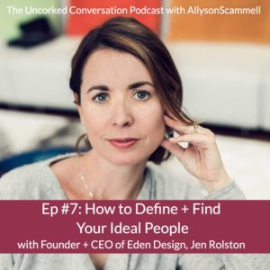 Episode 7 How to Define + Find Your Ideal People