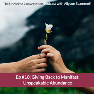 Episode 10 Giving Back to Manifest Unspeakable Abundance